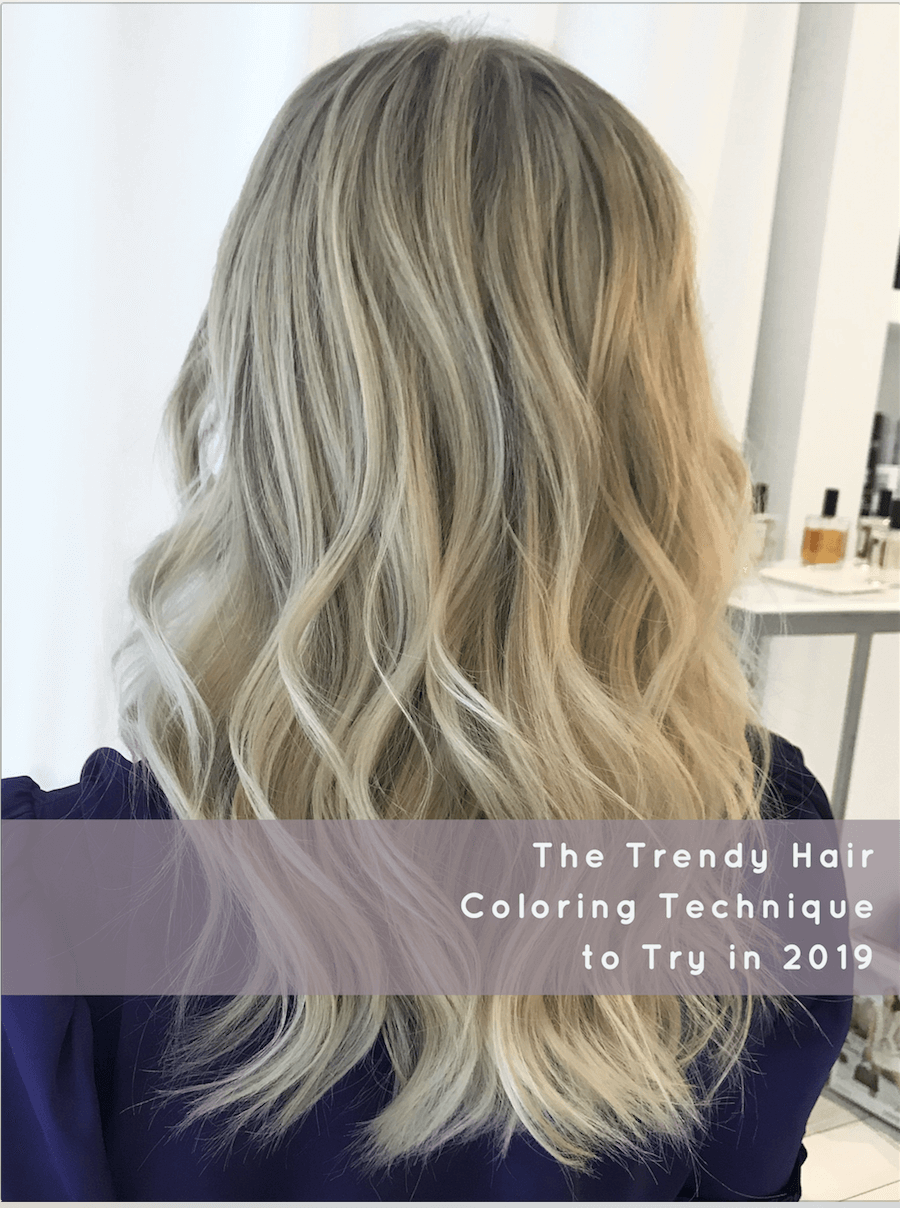 The Trendy Hair Coloring Technique to Try in 2019 - Fabio Scalia ...